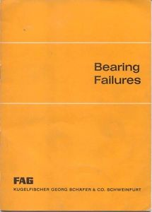 high temperature FAG Bearing Failures from Ball & Roller Bearings illustrated booklet 1617/E n/d